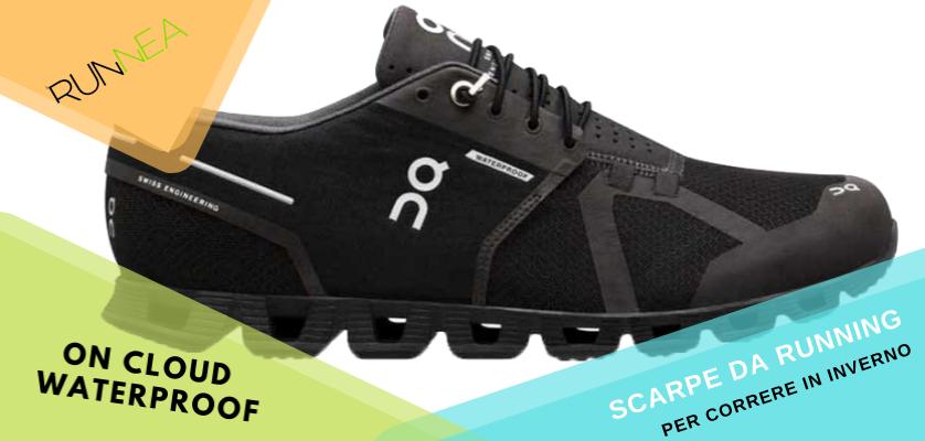 Le migliori scarpe da running per correre in inverno, On Cloud Waterproof