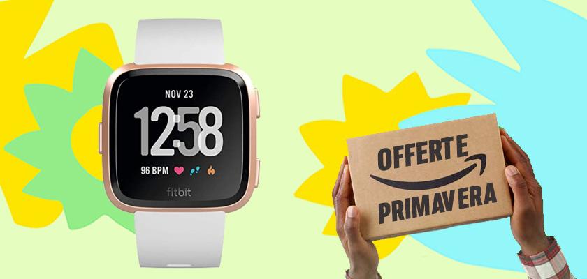 Le Offerte di primavera di Amazon, Fitbit Versa