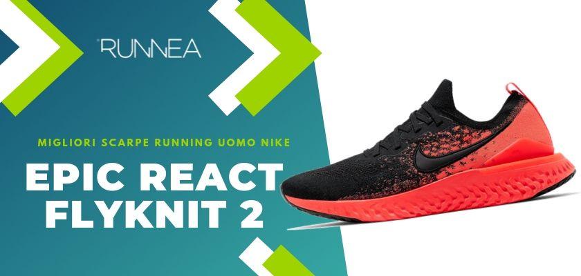 Migliori scarpe da running Nike uomo 2019, Nike Epic React Flyknit 2