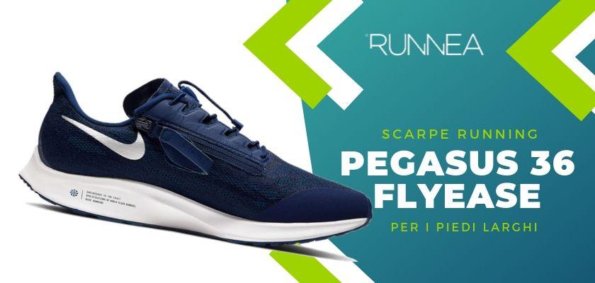 Le 4 scarpe running di Nike per i piedi larghi, Nike Pegasus 36 FlyEase