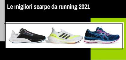 Le migliori scarpe da running 2021