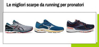 Le migliori scarpe da running per pronatori