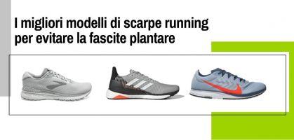 Guida all'acquisto di scarpe da running: I migliori modelli per evitare la fascite plantare