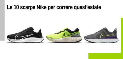 Le 10 scarpe Nike per correre quest'estate