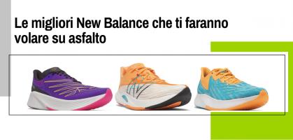 Queste sono le scarpe New Balance che ti faranno volare su asfalto. Scopri con noi la nuova schiuma FuelCell ACL!