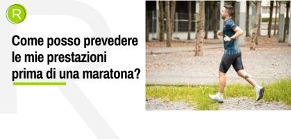 Come posso prevedere le mie prestazioni prima di una maratona?