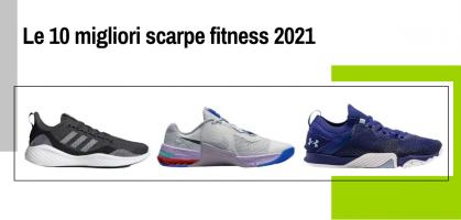 Le 10 migliori scarpe fitness 2021