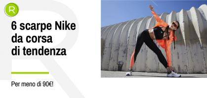 6 scarpe Nike da corsa di tendenza che puoi comprare per meno di 90 euro