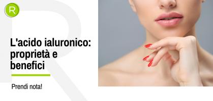 L'acido ialuronico: le sue proprietà e 10 benefici