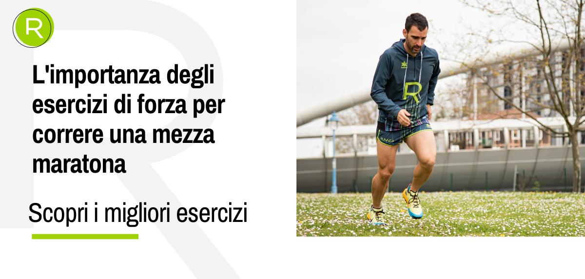 L'importanza degli esercizi di forza per correre una mezza maratona