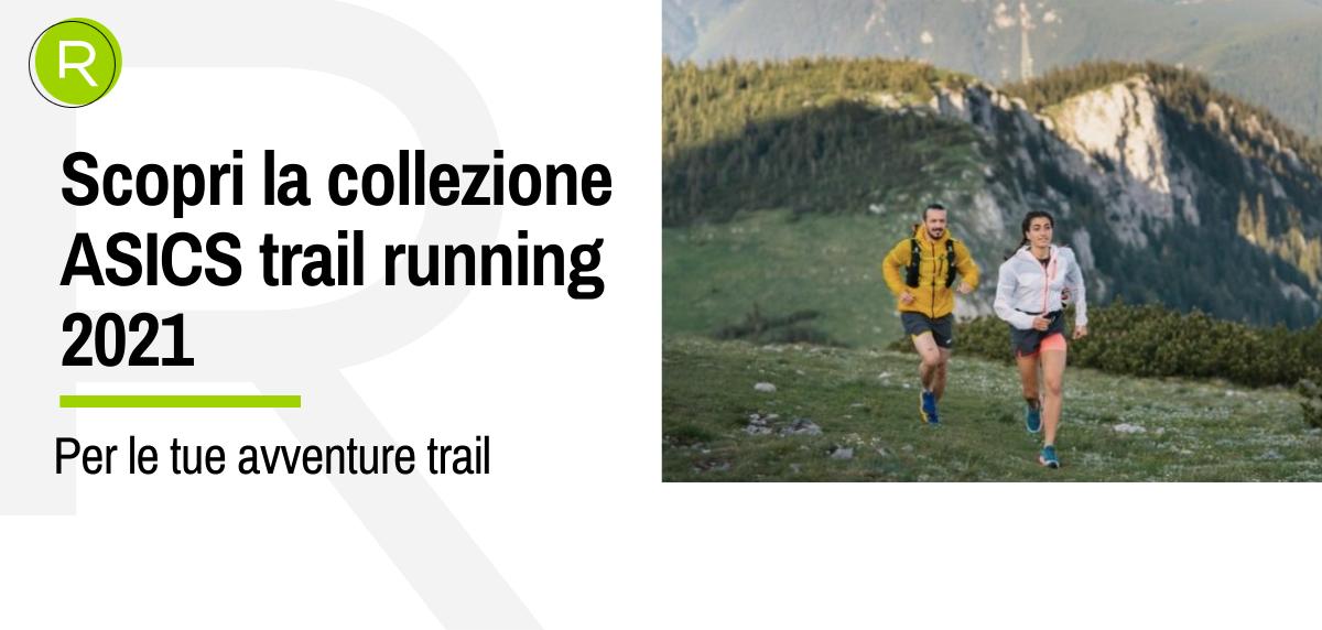 Scopri la collezione ASICS trail running 2021