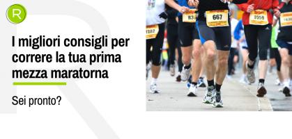 7 consigli per correre con successo la tua prima mezza maratona