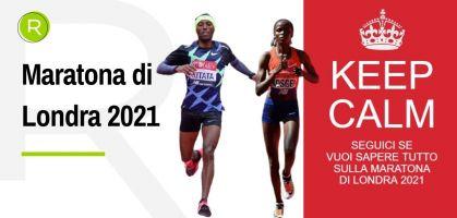 Favoriti, risultati, classifiche della Maratona di Londra 2021